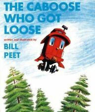 The Caboose Who Got Loose (Sandpiper Books) by Peet, Bill