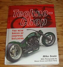 Techno-Chop The New Breed of Chopper Builders Hardcover Book Mike Seate