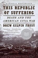 This Republic of Suffering: Death and the American Civil War by Drew Gilpin F...