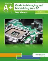 Lab Manual for Andrews' A+ Guide to Managing & Maintaining Your PC, 8th, Andrews