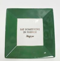 Anthropologie Hotel Magique Say Something in French Tresors Trinket Dish Green