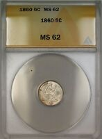 1860 Seated Silver Half Dime 5c ANACS MS-62 (Better Coin Very Choice) DJ