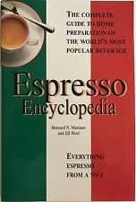 The espresso encyclopedia: The complete guide for the home preparation of...