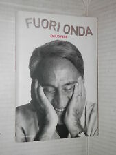 FUORI ONDA Emilio Fede Mondadori 2006 Prima edizione storia contemporanea libro