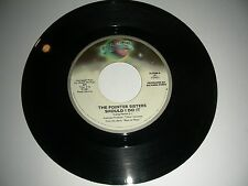 """Pointer Sisters -Should I Do It  7"""" Vinyl   45 rpm   Planet Records   NM 1981"""