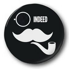 "INDEED - 25mm 1"" Button Badge - Novelty Mustache Moustache Tash"