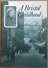 A Bristol Childhood By Robert William Harvey Local History Nostalgia