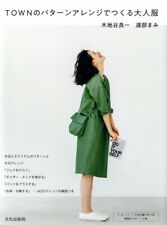 Town Sewing's Nice Clothes for Adults with Pattern Arrangements - Japanese Book