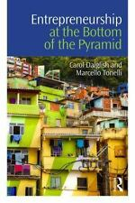 Entrepreneurship at the Bottom of the Pyramid by Carol Dalglish and Marcello...