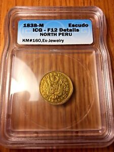 RARE!!! 1838 MM North Peru escudo Lima graded ICG F12 details gold republic