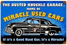 Busted Knuckle Garage Miracle Used Car Metal Sign Man Cave Shop Club Bus106
