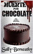 Muerte Por Chocolate: Muerte Por Chocolate by Sally Berneathy (2015, Paperback)