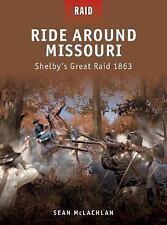 Raid: Ride Around Missouri : Shelby's Great Raid 1863 25 by Sean McLachlan (201…