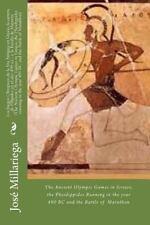 Los Juegos Olímpicos de la Era Antigua en Grecia, la Carrera de Filípides en...