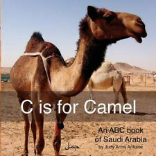 C is for Camel:  An ABC book of Saudi Arabia-ExLibrary