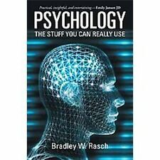 Psychology: The Stuff You can Really Use, Rasch, Bradley W., Good Book