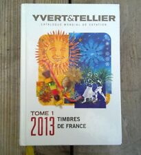 Yvert & Tellier: Timbres de France. Tome l, 2013
