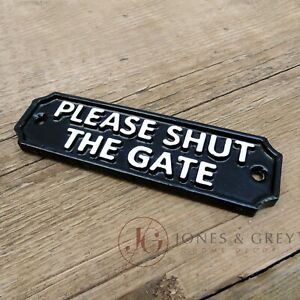 PLEASE SHUT THE GATE SIGN CAST METAL VINTAGE IRON STYLE BLACK & WHITE GATE WALL