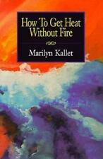 How to Get Heat Without Fire (New Millennium Women Poets Series)-ExLibrary