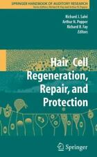 Hair Cell Regeneration, Repair, and Protection 33 (2008, Hardcover)