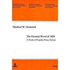German Novel of 1800: A Study of Popular Prose Fiction (Canadian Studies in Ger