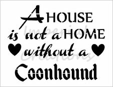 """""""COONHOUND HOME"""" House Dog Breed Quote 8.5"""" x 11"""" Stencil Plastic Sheet NEW S282"""
