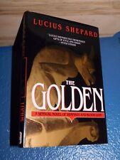 The Golden by Lucius Shepard HC/DJ BCE FREE SHIPPING 0553563033