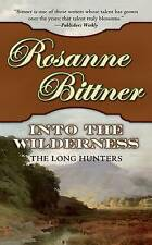 Into the Wilderness: The Long Hunters (Westerward America!) by Rosanne Bittner