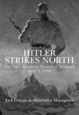 Hitler Strikes North: The Nazi Invasion of Norway & Denmark, April 9, 1940