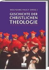 Geschichte der christlichen Theologie von Wolfgang Pauly 2008, Gebundene Ausgabe