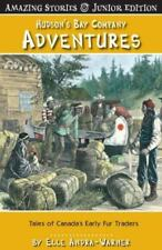 Hudson's Bay Company Adventures : Tales of Canada's Early Fur Traders