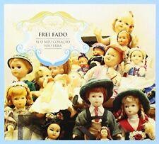 Frei Fado - Se O Meu Coracao Nao Erra [New CD]