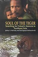 Soul of the Tiger: Searching for Nature's Answers in Southeast Asia Kolowalu Bo