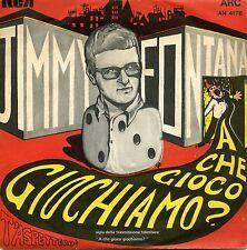 """JIMMY FONTANA A CHE GIOCO GIOCHIAMO? T'ASPETTERO' EX 7"""" ITALY"""