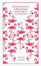 Alice's Adventures In Wonderland And Through The Looking Glass (penguin Class...