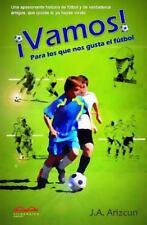 Vamos : Para Los Que Nos Gusta el Fútbol by J. Arizcun (2015, Paperback)