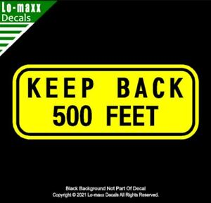 KEEP BACK 500 FEET Vehicle Safety Superior Quality Art Die Cut Vinyl Decal