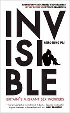 Invisible: Britain's Migrant Sex Workers, New, Hsiao-Hung Pai Book