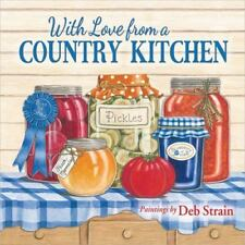 With Love from a Country Kitchen: Homegrown Memories and Recipes by