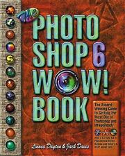 The Photoshop 6 Wow! : Book for Windows and Mac by Linnea Dayton and Jack Davis