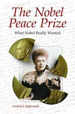 The Nobel Peace Prize: What Nobel Really Wanted (Hardback or Cased Book)