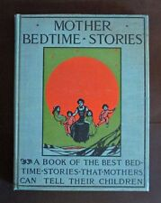 Mother Bedtime Stories 1909 1st Ed, w/86 Illustrations, Heirloom Quality