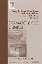 Drug Actions, Reactions, and Interactions, An Issue of Dermatologic Clinics, 1e