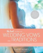 The Knot Guide to Wedding Vows and Traditions: Readings, Rituals, Music, Dances,