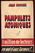 JEAN NOCHER, JEAN NOCHER : PAMPHLETS ATOMIQUES (1947)