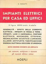 IMPIANTI ELETTRICI PER CASA ED UFFICI Giuseppe Biasutti  1978 Hoepli Editore