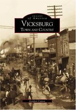 Vicksburg: Town and Country (MS) (Images of Americ