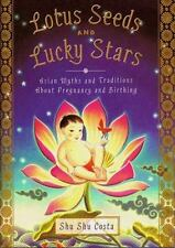 Lotus Seeds and Lucky Stars: Asian Myths and Traditions About Pregnancy and...