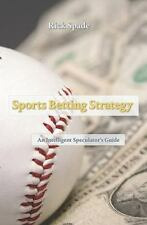 Sports Betting Strategy: By Rick Spade
