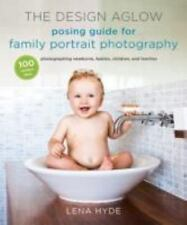 The Design Aglow Posing Guide for Family Portrait Photography: 100 Modern Ideas